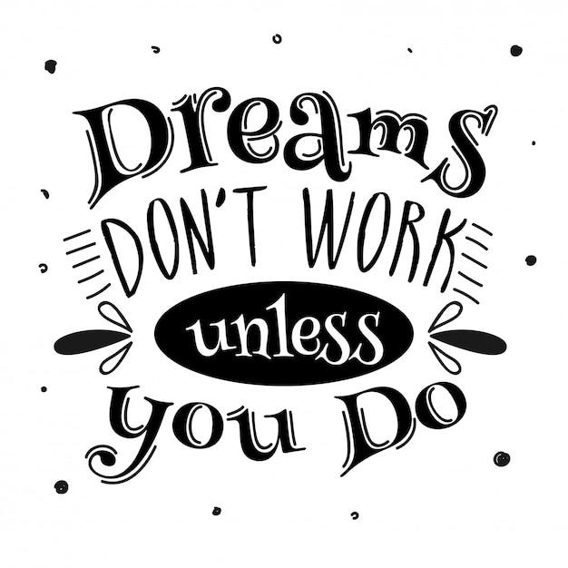 I sogni non funzionano a meno che non facciate boho lettering Vettore Premium