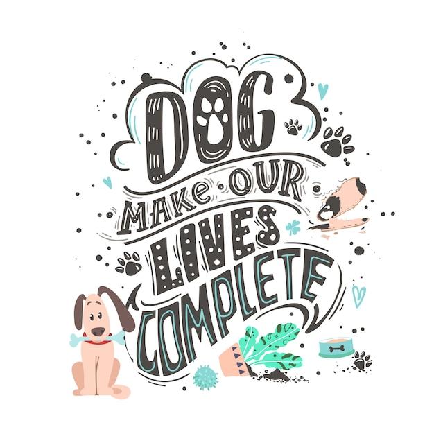 Il cane completa le nostre vite. poster simpatico cane amichevole Vettore Premium