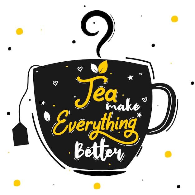 Il tè rende tutto migliore Vettore Premium