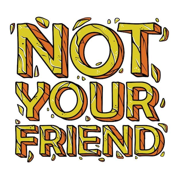 Il tuo amico non cita disegnati a mano Vettore Premium