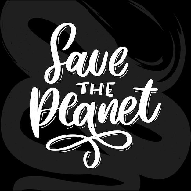 Il verde salva la frase del pianeta su fondo bianco. tipografia. commercio di lettere. illustrazione della decorazione. poster di tipografia di lettere. Vettore Premium