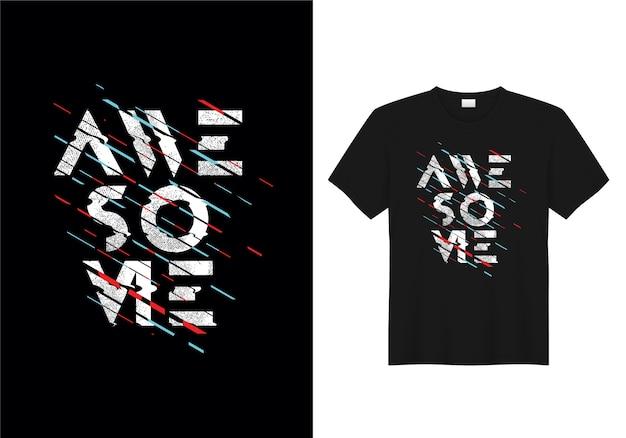 Impressionante tipografia t-shirt design vettoriale Vettore Premium