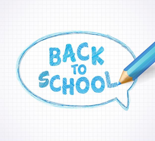 Iscrizione back to school, fumetto e matita blu realistica Vettore Premium