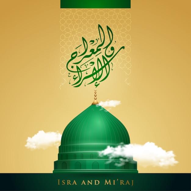 Israele e mi'raj saluto islamico con cupola verde dell'illustrazione della moschea di nabawi e media araba di calligrafia; viaggio notturno del profeta maometto Vettore Premium