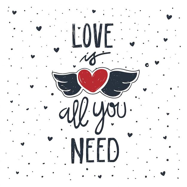 L'amore è tutto ciò di cui hai bisogno. letteratura scritta a mano sull'amore. citazione ispiratrice Vettore Premium