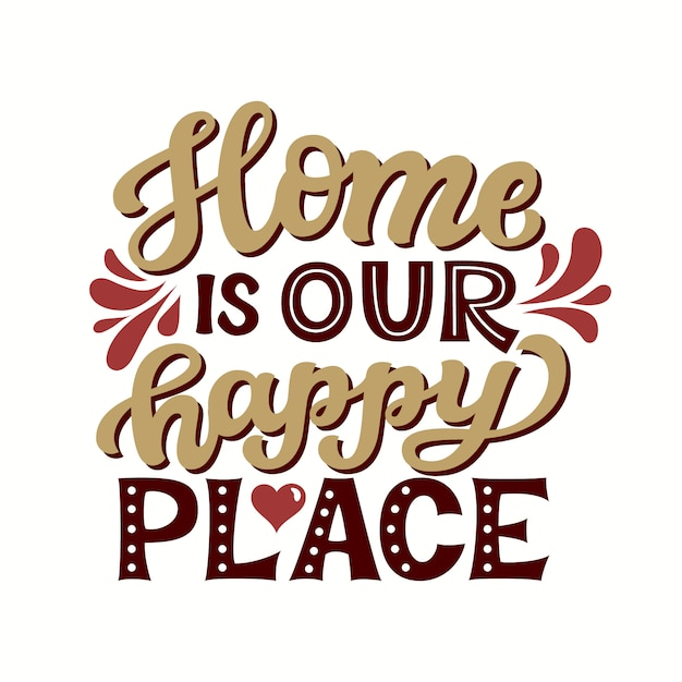 La casa è il nostro posto felice Vettore Premium