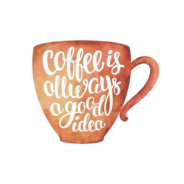 La siluetta strutturata della tazza dell'acquerello con l'iscrizione del caffè è sempre una buona idea isolata su bianco Vettore Premium