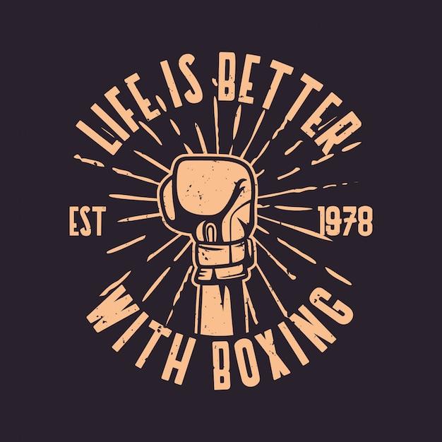 La vita di tipografia di slogan di citazione di pugilato è migliore con l'illustrazione dei guanti di perforazione della mano di pugilato Vettore Premium