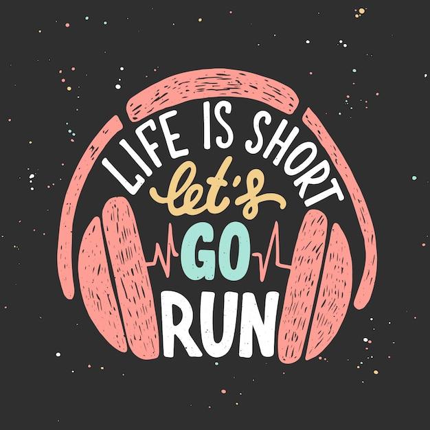 La vita è breve, andiamo a correre con le cuffie. Vettore Premium