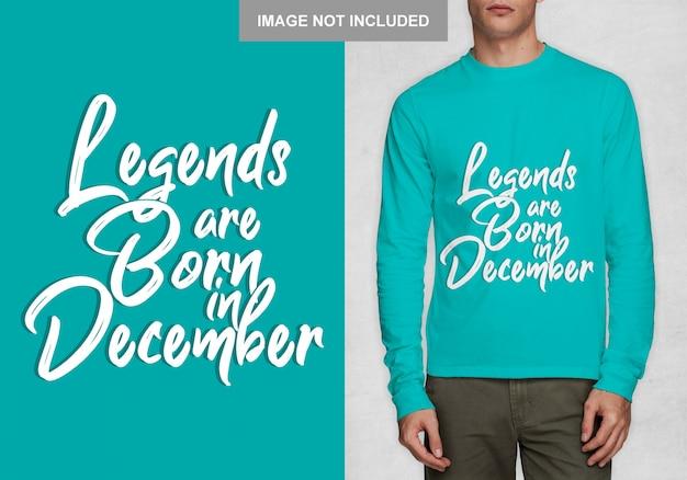 Le leggende sono nate a dicembre. design tipografico per t-shirt Vettore Premium