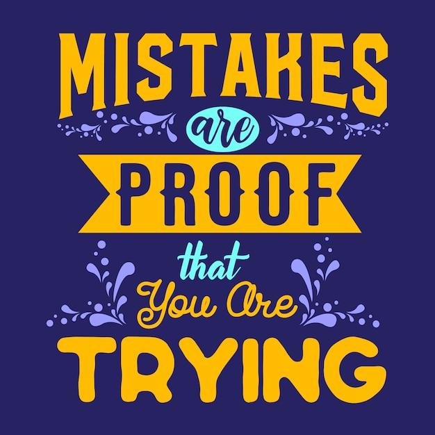 Le migliori citazioni di saggezza ispiratrice per la vita gli errori sono la prova che stai provando Vettore Premium