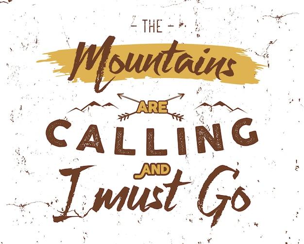 Lettering di ispirazione avventura: le montagne chiamano e io devo andare Vettore Premium