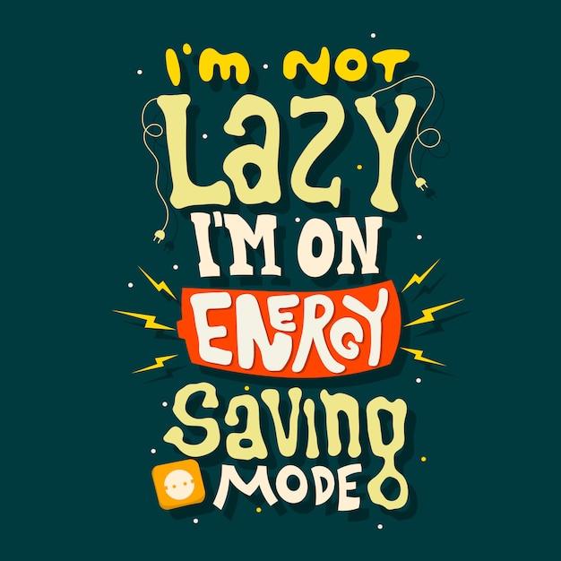 Lettering disegnato a mano non sono pigro, sono in modalità di risparmio energetico Vettore Premium