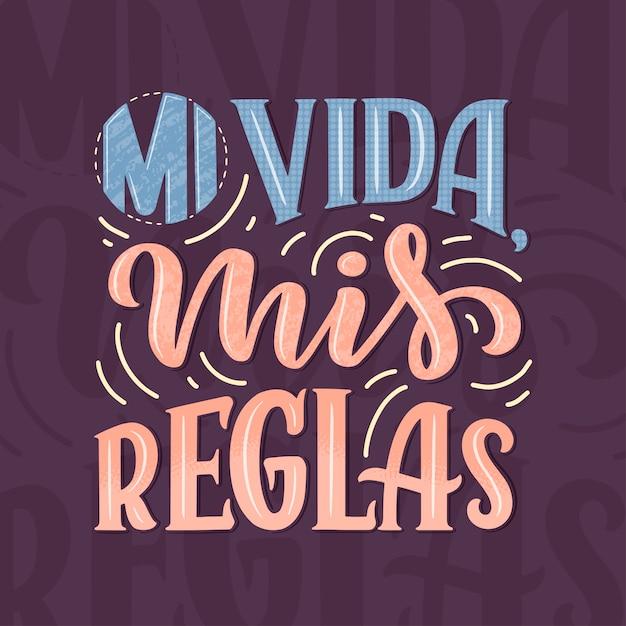 Lettering moderno spagnolo - mi vida mis reglas (la mia vita, le mie regole) Vettore Premium