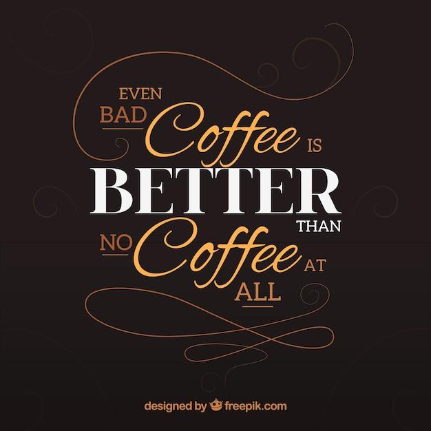 Popolare Lettering sfondo con la frase sul caffè | Scaricare vettori gratis DS82