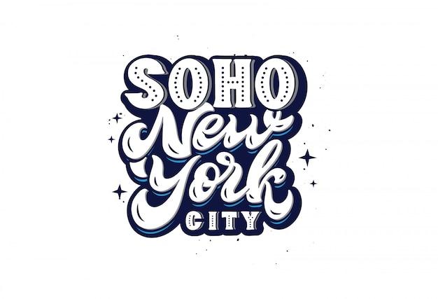 Logo di soho new york city, frase disegnata a mano dell'iscrizione isolata, illustrazione Vettore Premium