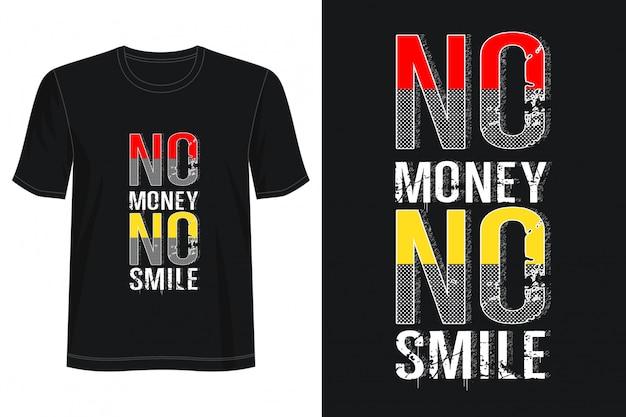 No soldi no smile tipografia Vettore Premium