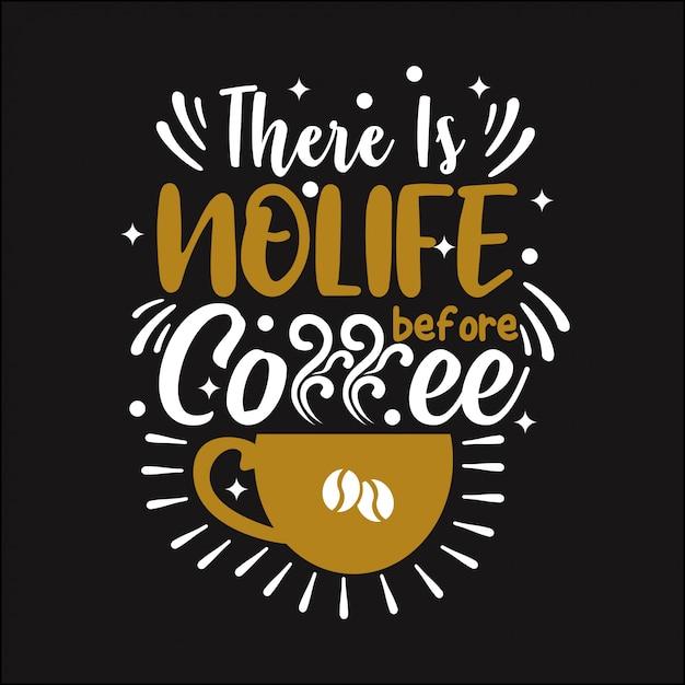 Non c'è vita prima del caffè Vettore Premium