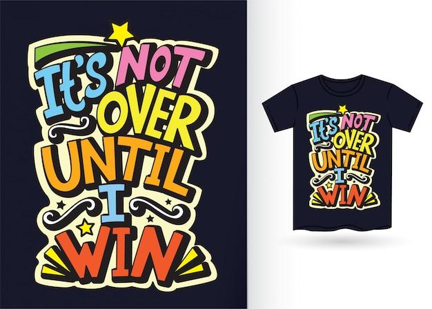 Non è finita finché non vinco. lettering motivazionale Vettore Premium