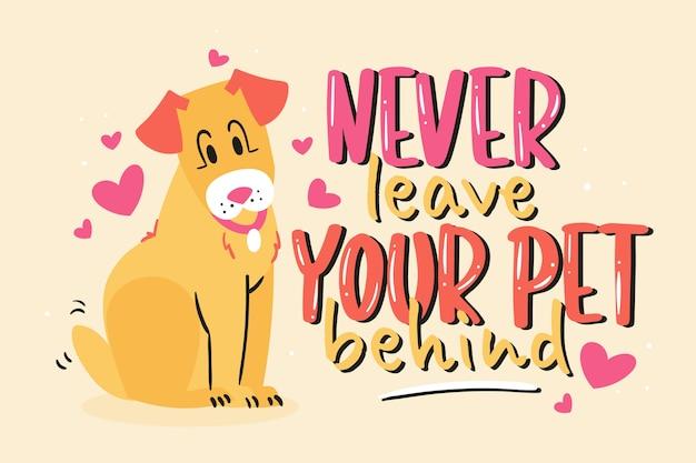 Non lasciare mai il tuo animale domestico alle spalle Vettore gratuito
