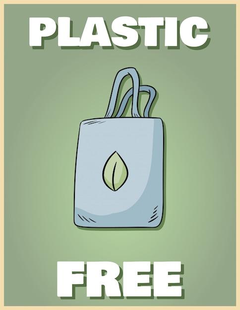 Poster in plastica gratis. porta la tua borsa. frase motivazionale prodotto ecologico e privo di rifiuti. diventa verde vivente Vettore Premium