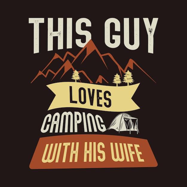 Questo ragazzo ama il campeggio con sua moglie. citazione del campo e dire Vettore Premium
