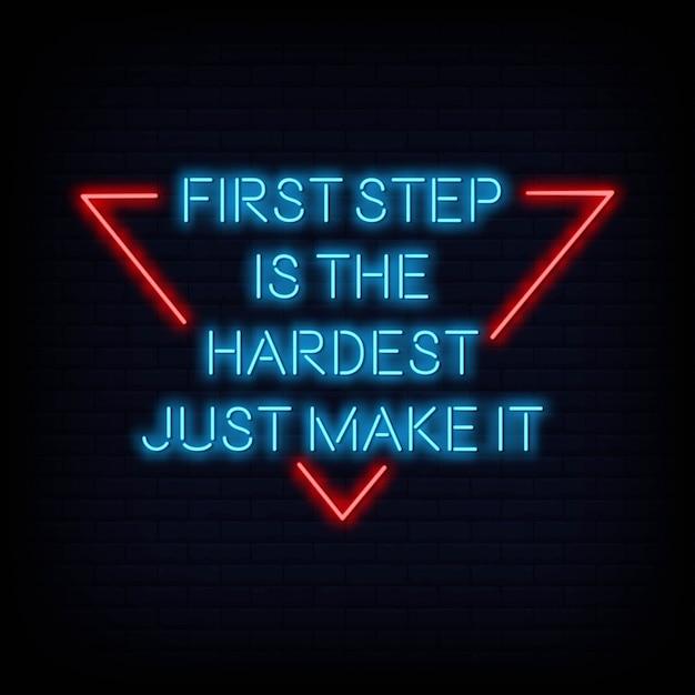 Quotazione moderna il primo passo è il testo dell'insegna al neon più difficile Vettore Premium