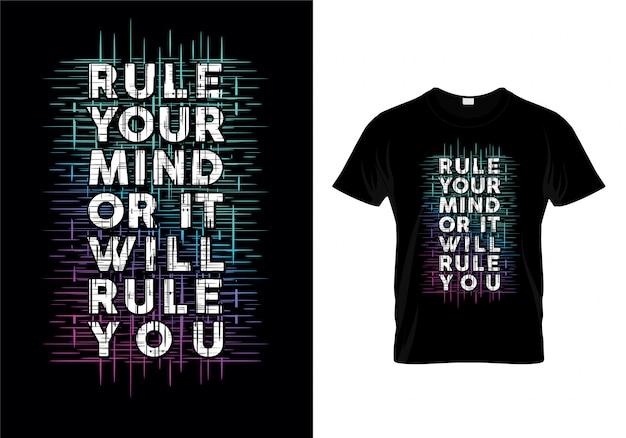 Regola la tua mente o ti governerà tipografia design t shirt Vettore Premium