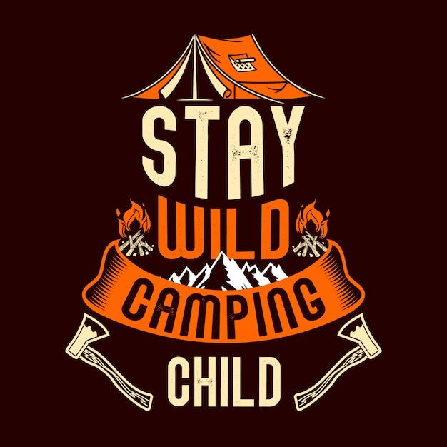 Rimani bambino selvaggio in campeggio Vettore Premium