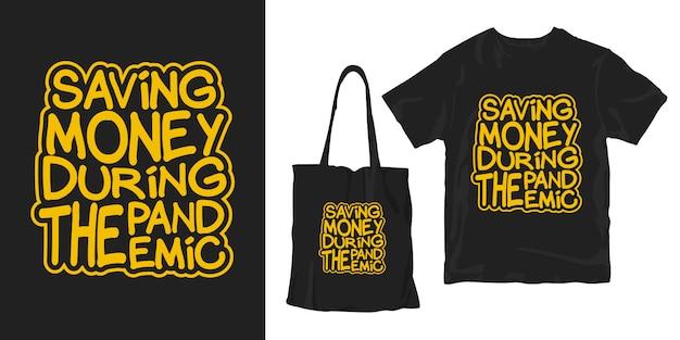 Risparmio di denaro durante la pandemia. design di merchandising t-shirt poster tipografia citazioni motivazionali Vettore Premium