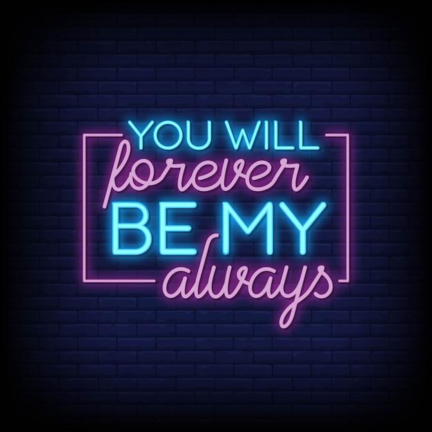 Sarai per sempre il mio testo di insegne sempre al neon Vettore Premium