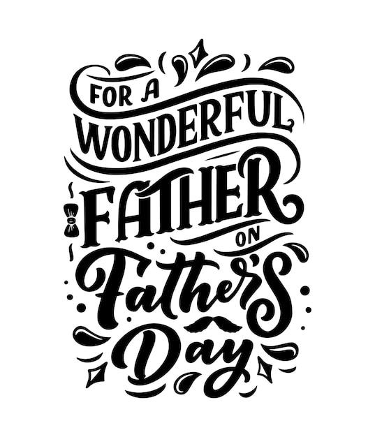 Scritte per la festa del papà saluto padre meraviglioso Vettore Premium