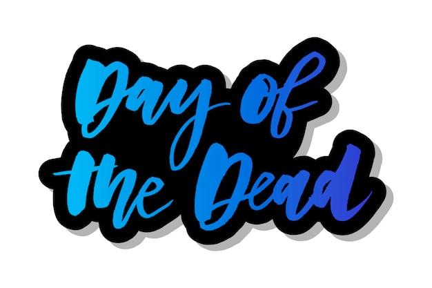 Slogan day of the dead frase Vettore Premium
