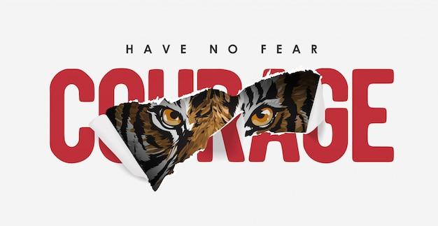 Slogan di coraggio strappato via con l'illustrazione della tigre Vettore Premium