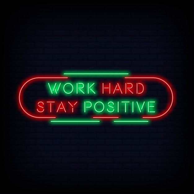 Testo moderno dell'insegna al neon positivo di soggiorno duro di lavoro di citazione Vettore Premium