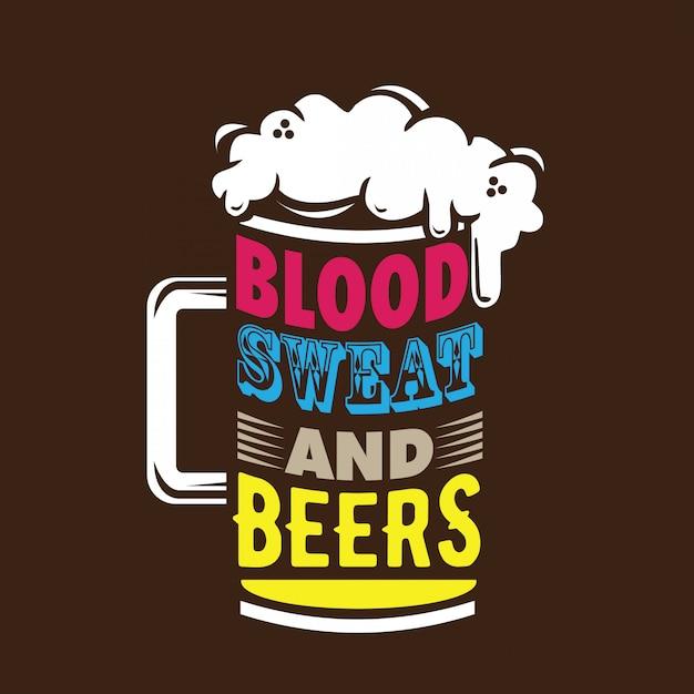 Tipografia blood sweat & beers Vettore Premium