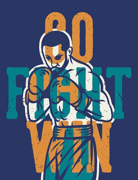 Tipografia di slogan di citazione di inscatolamento go fight win con il pugile Vettore Premium
