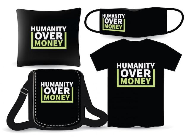 Umanità oltre denaro design per magliette e merchandising Vettore Premium