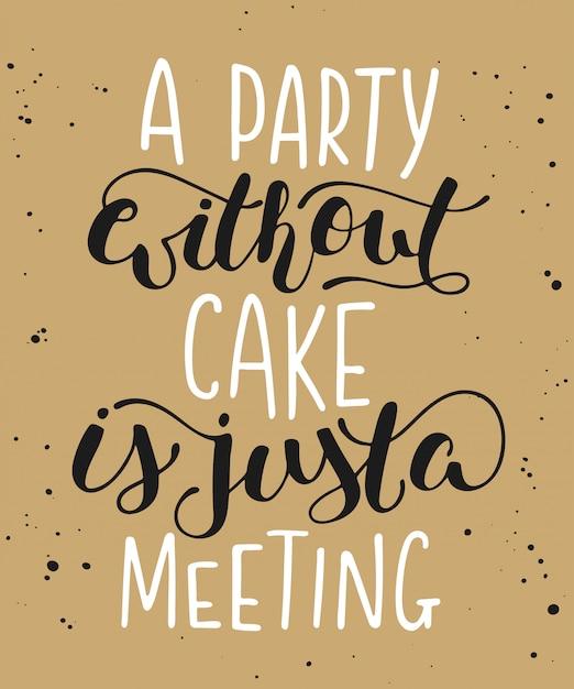 Una festa senza torta è solo un incontro Vettore Premium