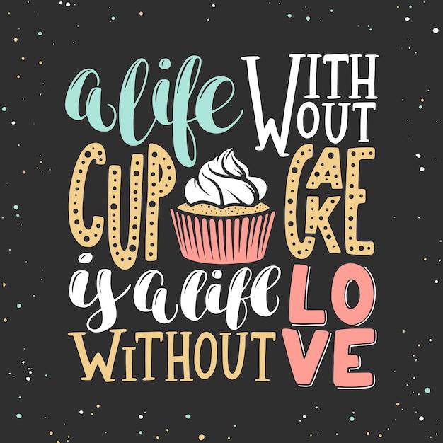 Una vita senza cupcake è una vita senza amore Vettore Premium
