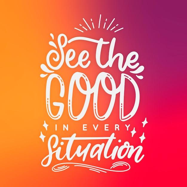 Vedi il buono in ogni situazione lettere positive Vettore gratuito