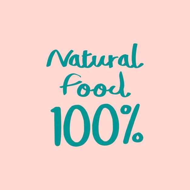 100% natuurlijke en biologische voeding typografie vector Gratis Vector