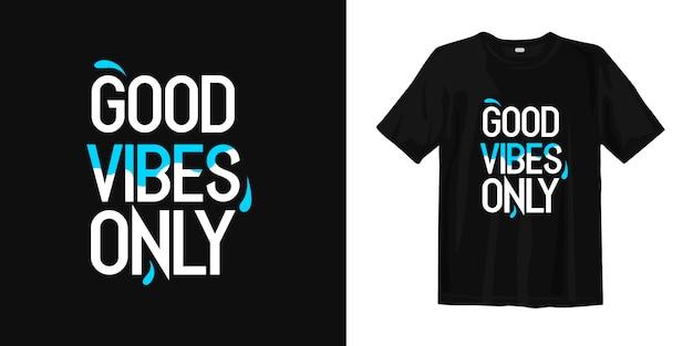 Alleen goede vibes. t-shirt ontwerp inspirerende woorden Premium Vector