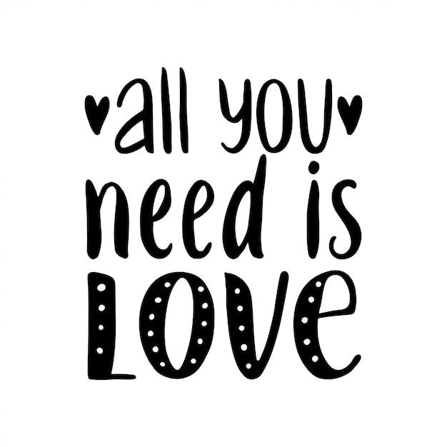Alles wat je nodig hebt is liefde. hand getekend vintage illustratie met hand-belettering. Premium Vector