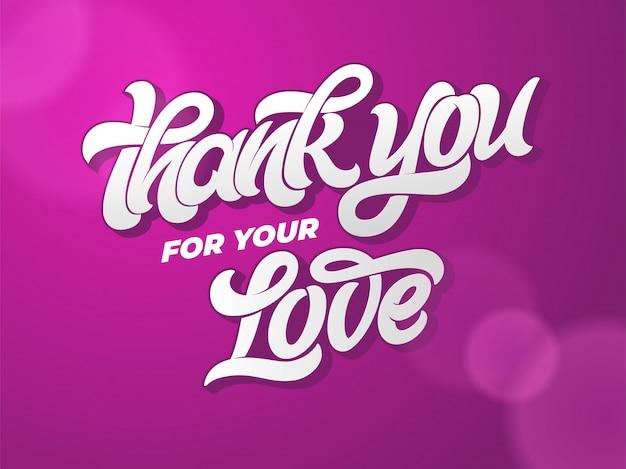 Bedankt voor je liefde typografie. hand getrokken letters op donkere achtergrond. kalligrafie voor wenskaart, uitnodiging, spandoek, poster, liefdesbrief. illustratie. handgeschreven inscriptie. Premium Vector