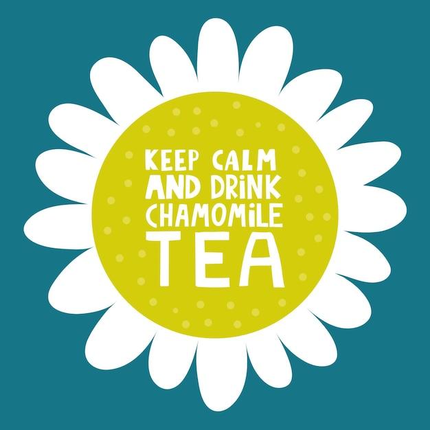 Belettering met bloemen om niet in paniek te raken, blijf kalm en drink kamille thee. Premium Vector