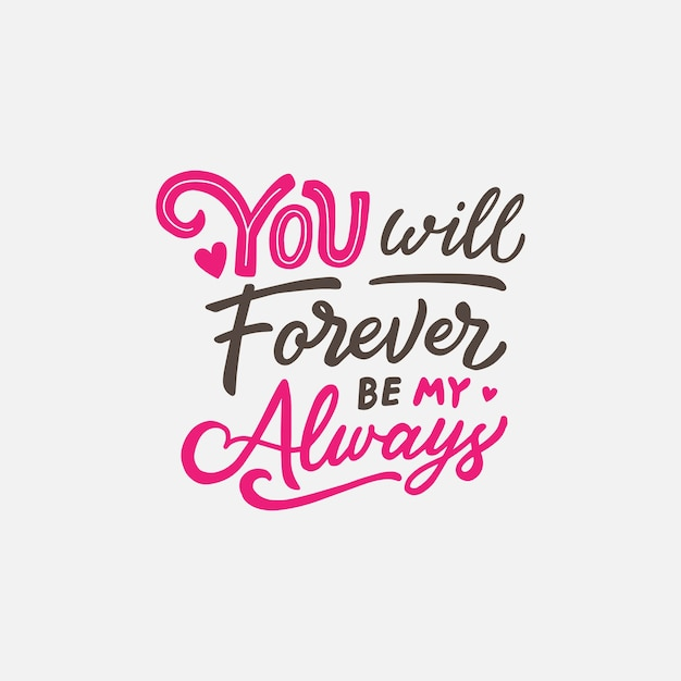 Belettering Typografie Met Love Quote You Will Forever Be My