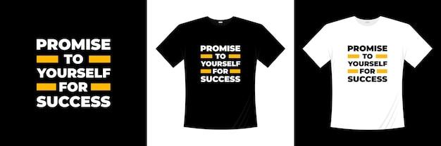 Beloof jezelf voor succestypografie. motivatie, inspiratie t-shirt. Premium Vector