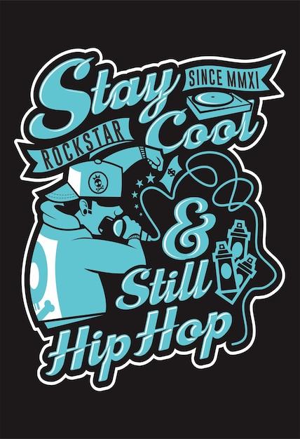 Blijf cool en nog steeds hiphop Premium Vector