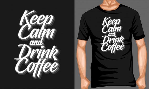 Blijf kalm en drink koffie belettering citaten typografie Premium Vector